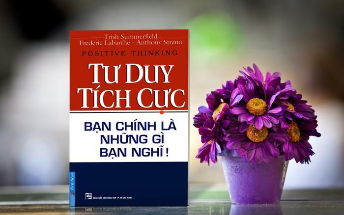 Giáo sư Nguyễn Lân Dũng đọc giùm bạn (81): Tư duy tích cực