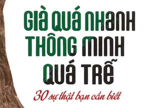 Giáo sư Nguyễn Lân Dũng đọc giùm bạn (49) - Già quá nhanh, thông minh quá trễ